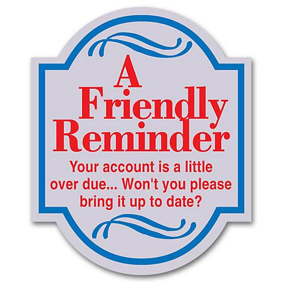 [Image: A Friendly Reminder Label]